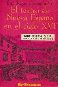 El teatro de Nueva España en el siglo XVI