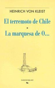 El terremoto de Chile ; La marquesa de O...