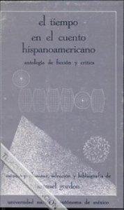 El tiempo en el cuento hispanoamericano : antología de ficción y crítica