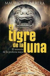 El tigre de la luna : el misterio de la profecía maya