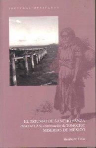 El triunfo de Sancho Panza (Mazatlán). Novela de crítica social mexicana. Continuación de Tomóchic