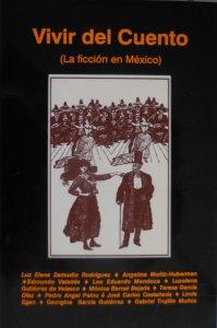 Vivir del cuento : la ficción en México