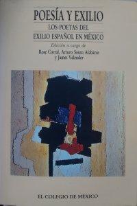Poesía y exilio : los poetas del exilio español en México