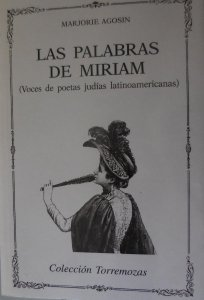 Las palabras de Miriam : voces de poetas judías latinoamericanas
