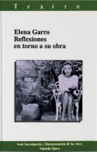 Elena Garro : reflexiones en torno a su obra