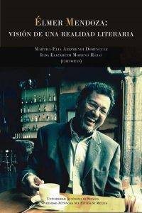 Élmer Mendoza : Visión de una realidad literaria
