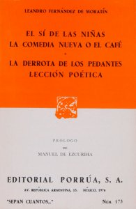 El sí de las niñas ; La comedia nueva o el café ; La derrota de los pedantes ; Lección poética