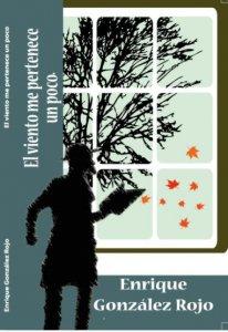 El viento me pertenece un poco : antología de poemas (1972-2008)