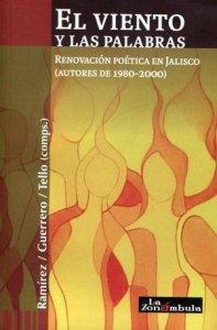 El viento y las palabras : renovación poética en Jalisco (1989-2000)