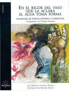 En el rigor del vaso que la aclara el agua toma forma : homenaje de poetas jóvenes a Gorostiza