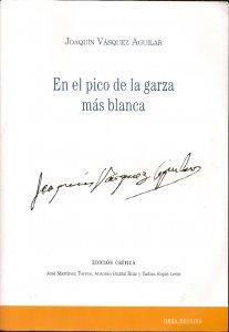 Joaquín Vásquez Aguilar : en el pico de la garza más blanca