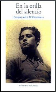 En la orilla del silencio : ensayos sobre Alí Chumacero