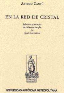 En la red de cristal : edición y estudio de Muerte sin fin de José Gorostiza