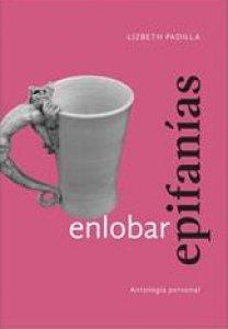 Enlobar epifanías : antología personal