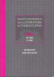 Ensayo panorámico de la literatura en Tamaulipas : Tomo III : De 19410 a 1956