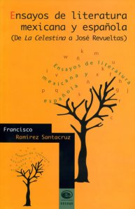 Ensayos de literatura mexicana y española. (De la Celestina a José Revueltas)