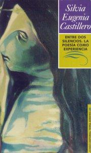 Entre dos silencios : la poesía como experiencia