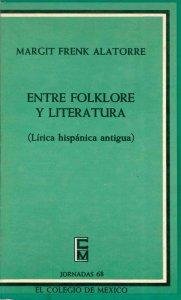 Entre folklore y literatura : lírica hispánica antigua