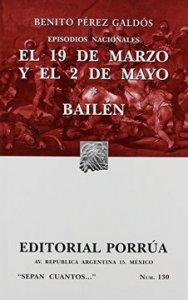 Episodios nacionales : el 19 de marzo y el 2 de mayo ; Bailen