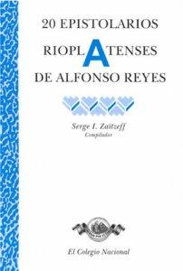 20 epistolarios rioplatenses de Alfonso Reyes
