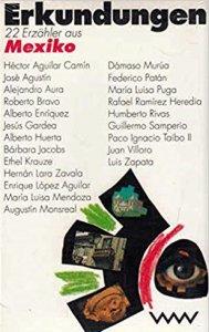 Erkundungen : 22 Erzähler aus Mexiko