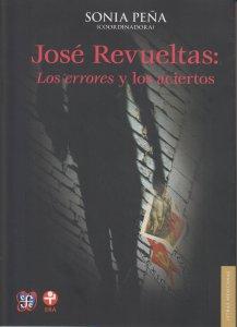 José Revueltas : los errores y los aciertos