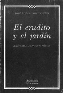 El erudito y el jardín : anécdotas, cuentos y relatos