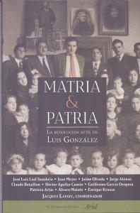 Matria & patria: la revolución sutil de Luis González