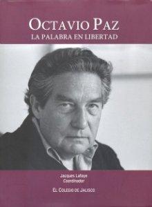 Octavio Paz : la palabra en libertad