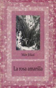 La rosa amarilla : novela de la llanura