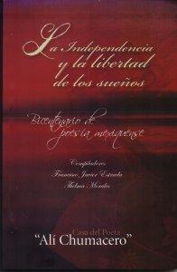 La independencia y la libertad de los sueños : bicentenario de poesía mexiquense