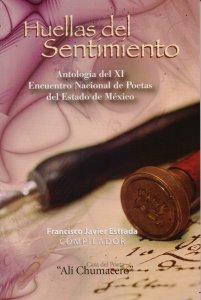 Huellas del sentimiento : antología del XI Encuentro Nacional de Poetas del Estado de México