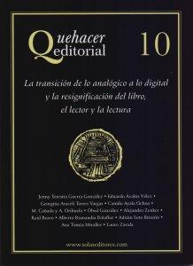 Quehacer editorial 10 : la transición de lo analógico a lo digital y la resignificación del libro, el lector y la lectura