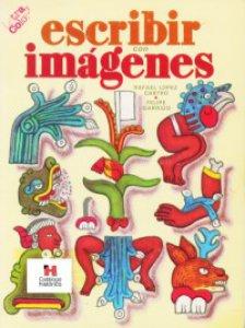 Escribir con imágenes : antiguos nombres mexicanos para iluminar