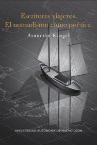 Escritores viajeros : el nomadismo como poética