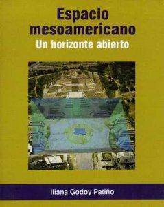 Espacio mesoamericano : un horizonte abierto