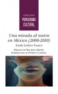 Una mirada al teatro en México (2000-2010)