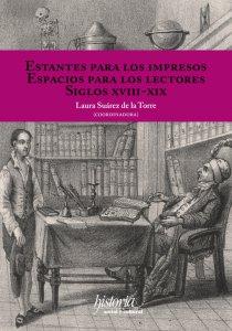 Estantes para los impresos : espacios para los lectores : siglos XVIII-XIX