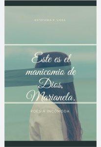 Este es el manicomio de Dios, Marianela : poesía incómoda