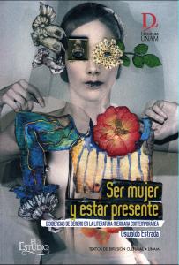 Ser mujer y estar presente : disidencias de género en la literatura mexicana contemporánea