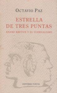 Estrella de tres puntas : André Breton y el surrealismo