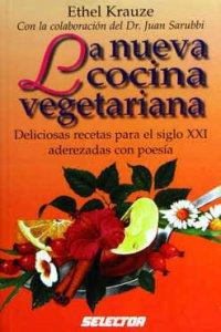 La nueva cocina vegetariana : deliciosas recetas parra el siglo XXI aderezadas con poesía