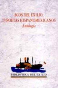 Ecos del exilio : 13 poetas hispanomexicanos