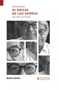 El exilio de los sueños : seis obras de teatro