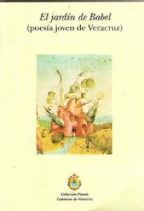El jardín de Babel : poesía joven de Veracruz