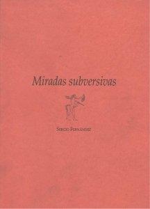 Miradas subversivas : ocios de un escritor