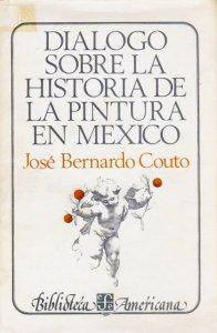 Diálogo sobre la historia de la pintura de México