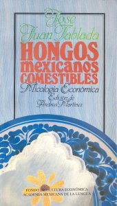 Hongos mexicanos comestibles: micología económica