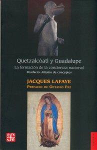 Quetzalcóatl y Guadalupe. La formación de la conciencia nacional : abismo de conceptos