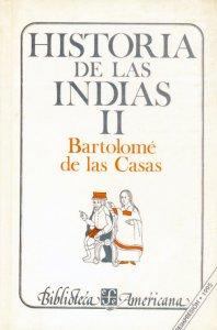 Historia de las Indias, II